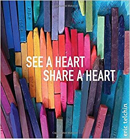 Photo of book, See a Heart, Share a Heart by Eric Telchin.